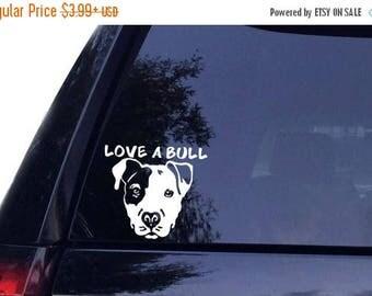 Spring Sale Love A Bull - PITBULL Pit Bull  Dog Terrier  Vinyl Car Decal, Laptop Decal, Car Sticker