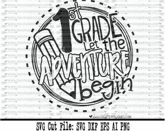 Back to school SVG, 1st Grade let the adventure begin SVG, 1st grade cut file, school svg, 1st grade svg, school svg, socuteappliques
