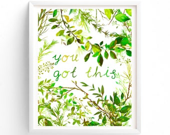 You Got This, Floral Printable Quotes, Green Botanical Wall Art Prints, Printable Art, Wall Art, Instant Download Print,