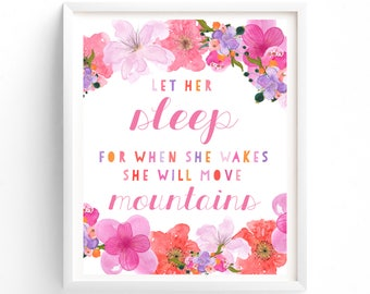 70% OFF SALE Printable Let Her Sleep For When She Wakes She Will Move Mountains