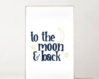 To The Moon And Back Print - Love You To The Moon And Back - To The Moon And Back Printable - Nursery Decor - Nursery Wall Art - Baby
