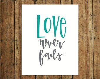 Love Never Fails | Digital Print | Calligraphy | Teal & Gray