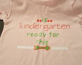 Back to School Is Kindergarten Ready for This Shirt Personalize with Name