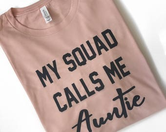 My Squad Calls Me Auntie T-Shirt | Aunt Gift | Aunt Tee