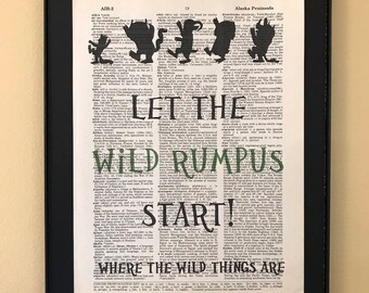 Let the wild rumpus start; Where the Wild Things Are; Dictionary Print; Page Art