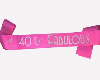 40 and Fabulous, 40th birthday decorations, 40th Birthday Gift for woman, Happy 40th Birthday Sash, Personalized Birthday Sash, Party Sash,