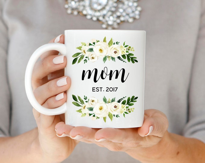 Mom Mug, Mom Est. Mug, Mom Established Mug, Pregnancy Announcement, New Mom Gift, Floral Mom Coffee Mug, Mother's Day Gift, Gift for Mom