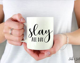 Slay All Day Mug - Cute Coffee Mug - Coworker Gift - Coffee Lover Gift - Typography Mug - Unique Mug - Christmas Gift - Motivational Mug