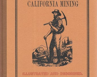 The Miner's Own Book California Mining 1949 Reprint from 1858 Edition Hardcover