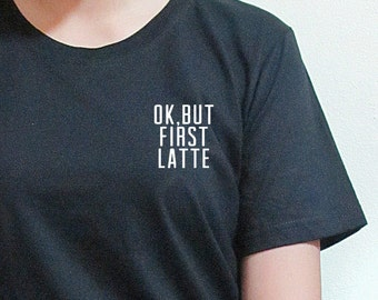 Ok but first Latte t shirts for women teen t shirt tee shirts tee shirts women t shirt t shirt with sayings