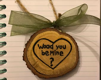 Wood You Be Mine? Valentine Pun Ornament, Wooden Gift Tag, Cute Gift Idea