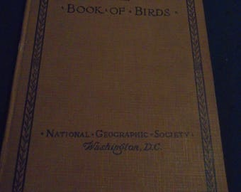 The Book of Birds National Geographic Society, 1921 Edition