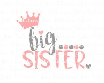 Big Sister; SVG; PNG; DXF; Big Sis Svg; Cricut File; Silhouette File; Digital File; Cameo File; Cut File; Vector; Iron On; Sister svg;
