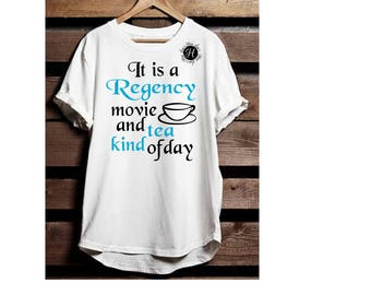 Its a Regency movie and tea kind of day SVG  dfx Cut file  Cricut explore file Fathers day T shirt decal