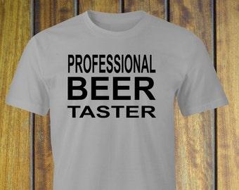 Professional beer taster T-shirt, Beer drinkers T-Shirt,  Beer Drinking print, Beer Taster T-Shirt, My Beer Drinking T-Shirt, Beer Drinker.