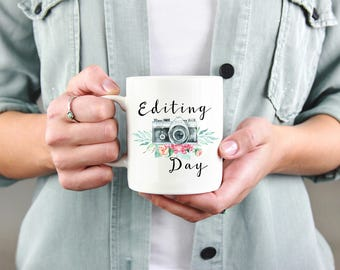 Editing Day Mug, Photographer Mug, Photography Gift, Gift for Photographer, Wedding Photographer, Gift, Present, Thank You, Birthday, Camera