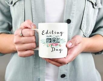 Editing Day Mug, Photographer Mug, Photography Gift, Gift for Photographer, Wedding Photographer, Gift, Present, Thank You, Birthday, Camera