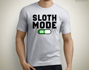 Sloth mode ON - Funny Sloth T-Shirt Lazy Life