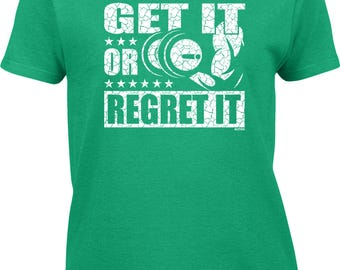 Get It Or Regret It Womens Short Sleeve T-shirt - Gym Workout Weights Funny Humor Joke Single Girlfriend Boyfriend -DT-00825