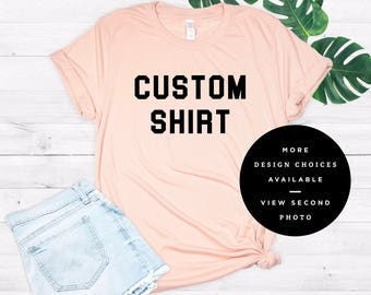 Custom Shirt, Personalized Shirt, Custom T-shirt, Custom Tank, Custom Shirt Printing, Custom Shirt for Women, Personalized T-shirt, Tee