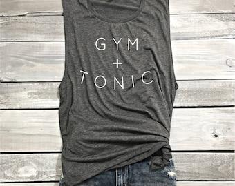 Gym And Tonic Muscle Tank, Gym Shirt, Funny Shirt, Workout Shirt, Beachbody Tank, Yoga Shirt Crossfit Shirt, Funny Workout Tank