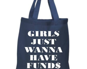 Girls Just Wanna Have Funds, Money, Shopping, Canvas Tote Bag in 7 Colors, Handbag, Purse