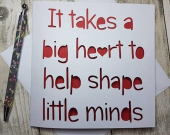 It Takes A Big Heart To Shape Little Minds, Teacher Card, End Of Year Card, Teacher Thank You, Teacher Appreciation