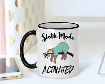 Sloth Coffee Mug - Sloth Coffee Cup - Sloth Mug - Funny Sloth Mug - Cute Sloth Mugs - Sloth Mode - Sloth Gift - Gift for Her - Animal Mug