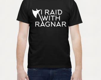 Vikings shirt, I raid with Ragnar, Viking t-shirt, Norse tee, Vikings Gift for him, warrior