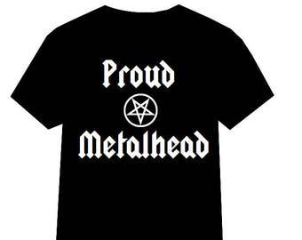 Proud Metalhead tshirt, Metalhead shirt, Heavy Metal, Heavy metal tshirt, Rock n Roll shirt, Black Metal shirt, Death Metal Shirt, Metalhead
