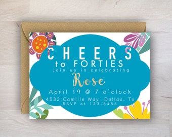 Cheers Birthday Invitation, Cheers for Forties, Birthday Invitation, Colorful, Flowers, Teal, Gold