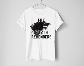 The North Remenbers Shirt - GOT Shirt - Jon Snow Shirt - Khaleesi Shirt - Tyrion Lannister Shirt - Tv Show Shirt - Funny Tv Show - Graphic