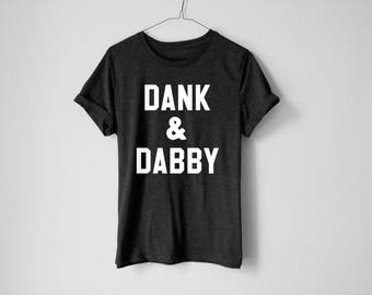 Dank And Dabby Shirt | Disjointed Shirt | Netflix Shirt | Weed Shirt | Cannabis Shirt | Disjointed The Tv Show | 420 Shirt | Weed Couple