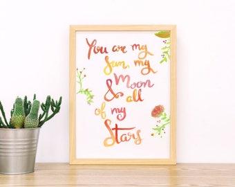 You Are My Sun My Moon & All of My Stars Print    Calligraphy Print    Romantic Print    You Are My Sun Print    Nursery Print    Love Print