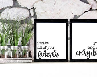 I Want All of You Forever Signs - Set of 2 Signs - Wood Sign Sayings - Bedroom Signs - Love Quote Sign - The Notebook Sign - Wedding Signs