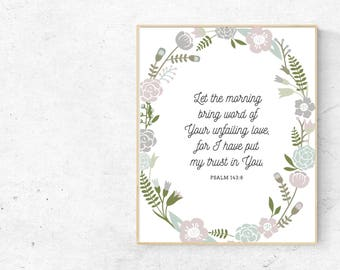 Psalm 143:8, Let morning bring word of Your unfailing love, I have put my trust in You Printable, Farmhouse Sign, Family Quote, Prayer Sign