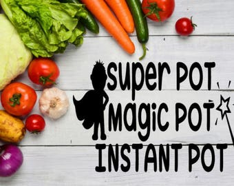Super Magic INSTANT POT Decal / Instant Pot Decal / Pressure Cooker Decal