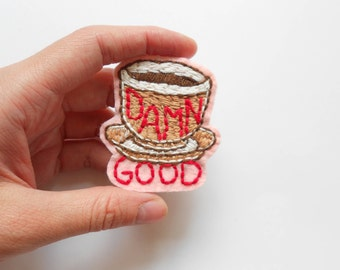 SALE 25% Off Damn good coffee brooch, Twin Peaks Brooch, Embroidered Brooch, Coffee Twin Peaks, Twin Peaks merch, Twin Peaks