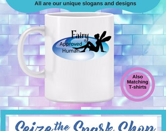 Fairy Approved Human Mug- Fairy mug, I see faries, Fairy tale make believe mug, humorous endorsement, Also a T-shirt or 2 PRINTABLES, below