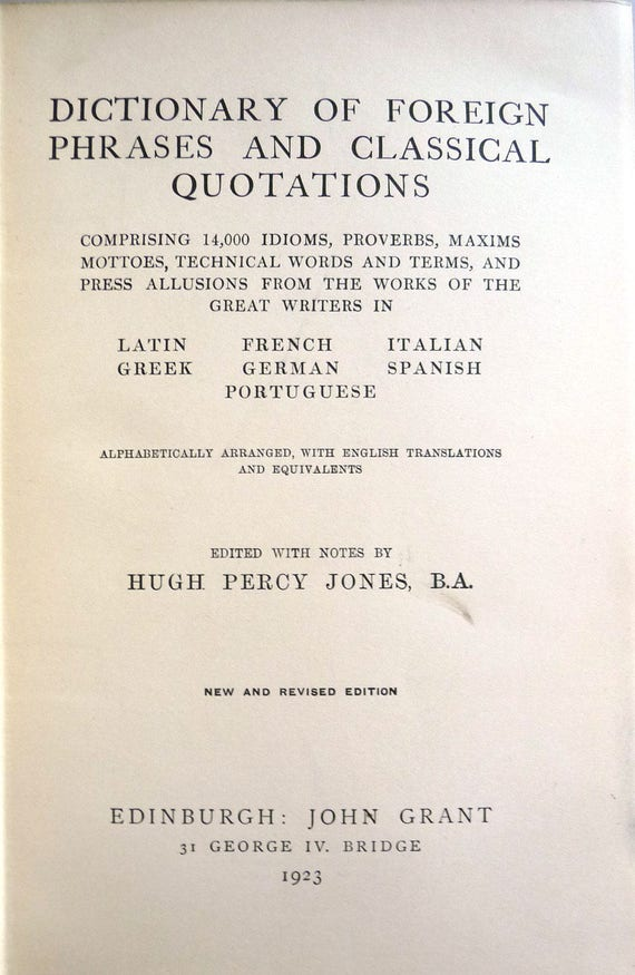 Dictionary of Foreign Phrases and Classical Quotations 1923 Hugh Percy Jones - Hardcover HC - Idioms Proverbs Maxims Mottoes