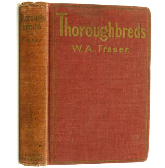 Thoroughbreds 1925 by W.A. Fraser - Hardcover HC - A.L. Burt Company - Fiction Novel Horse Racing