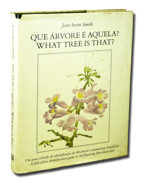 Que Arvore e Aquela? / What Tree is That? by Jean Irwin Smith 1981 Brazilian Flowering Tree Guide Portuguese & English