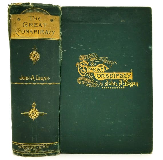 The Great Conspiracy: Its Origin and History by John A. Logan 1886 Hardcover HC - Civil War, Slavery, Southern States