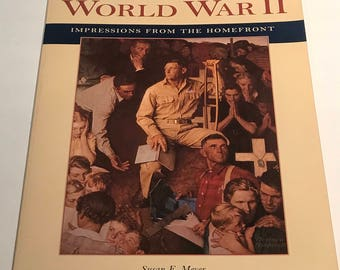 Norman Rockwell's World War II: Impression from the Homefront by Susan E Meyer
