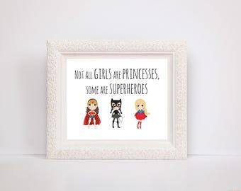 Not all girls are princesses, some are superheroes / princess / Superhero / Nursery Decor / Children's bedroom / Wall art