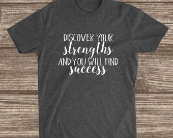 Discover Your Strengths and You Will Find Success Dark Heather Grey T-shirt - Motivational Shirts - Inspirational Shirts - Successful