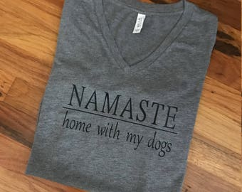 Namaste home with my dog Women's V-Neck