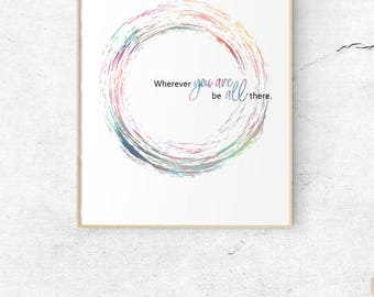 You are All Quote Printable, Zen Yoga Decor, Yoga Poster Zen Quote Wall Art Wherever You Are Be All There, Minimalist Quote Art Print