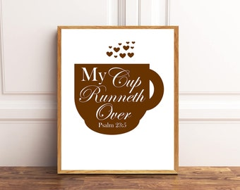 My Cup Runneth Over, Coffee Wall Art, Psalm 23:5, Coffee Art Print, Coffee Sign, Kitchen Decor