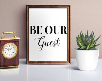 Instant Download: Be Our Guest Digital Print, Be Our Guest Print, Guest Room Print, Housewarming Print,  Guest Room Sign